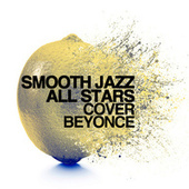 Smooth Jazz All Stars Cover Beyonce de Smooth Jazz Allstars