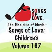 Songs of Love: Children's, Vol. 167 by Various Artists