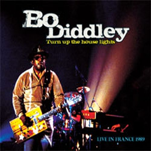 Turn up the house lights by Bo Diddley