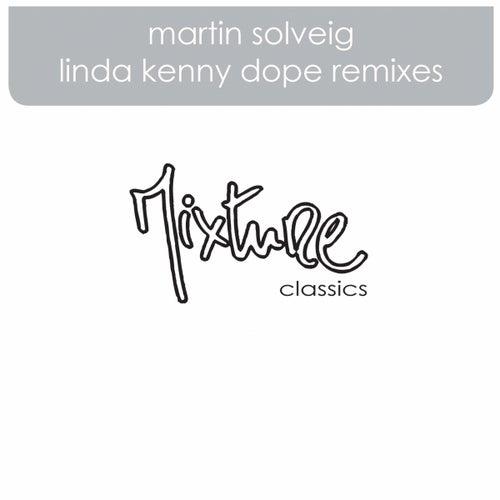 Linda Kenny Dope remixes by Martin Solveig