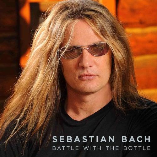 Battle With The Bottle by Sebastian Bach