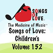 Songs of Love: Children's, Vol. 152 von Various Artists