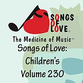 Songs of Love: Children's, Vol. 230 von Various Artists
