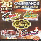 20 Exitos Calentanos-Pa Wuaches Cochos by Various Artists
