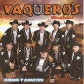 Dimes y Diretes by Vaqueros Musical