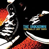 You Finally Lost Touch von The Unknown