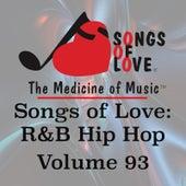 Songs of Love: R&B Hip Hop, Vol. 93 by Various Artists