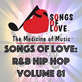 Songs of Love: R&B Hip Hop, Vol. 81 by Various Artists
