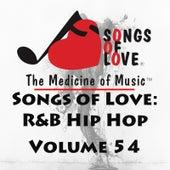 Songs of Love: R&B Hip Hop, Vol. 54 by Various Artists
