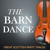 The Barn Dance: Great Scottish Party Tracks by Various Artists