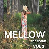Mellow: Sad Songs, Vol. 1 by Various Artists