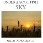 Under a Scottish Sky: The Acoustic Album by Various Artists