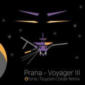 Voyager III (Oforia, Tsuyoshi, Dede Remix) by Prana
