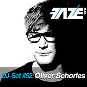 Faze DJ Set #52: Oliver Schories by Various Artists