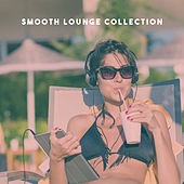 Smooth Lounge Collection by Various Artists