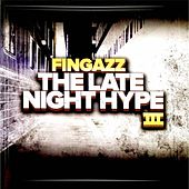 The Late Night Hype III de Fingazz