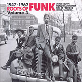 Roots Of Funk 1947-1962 Vol.3 von Various Artists