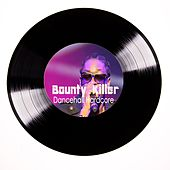 Bounty Killer Dancehall Hardcore by Bounty Killer