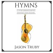 Hymns: Guitar Arrangements for Peace and Healing by Jason Truby