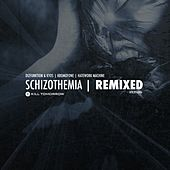 Schizothemia - Remixed by Axiom