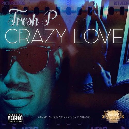 Crazy Love by Fresh P