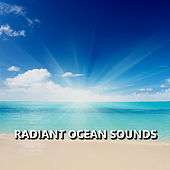 Radiant Ocean Sounds by Ocean Sounds Collection (1)
