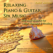 Relaxing Piano & Guitar Spa Music: Soft Instrumental for Yoga, Massage & Healing van Various Artists