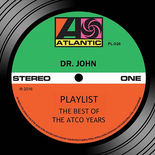 Playlist: The Best Of The Atco Years by Dr. John