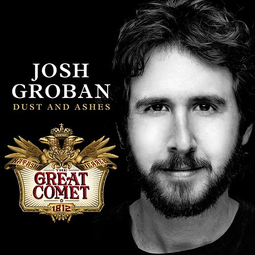Dust and Ashes by Josh Groban