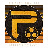 Periphery III: Select Difficulty by Periphery