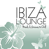 Ibiza Lounge, Pt. 1 - Moods & Grooves to Chill by Various Artists