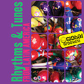Global Grooves - Rhythms & Tunes from Latin America by Various Artists