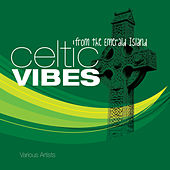 Celtic Vibes - From the Emerald Island by Various Artists