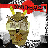 Future Chaos by Bomb the Bass