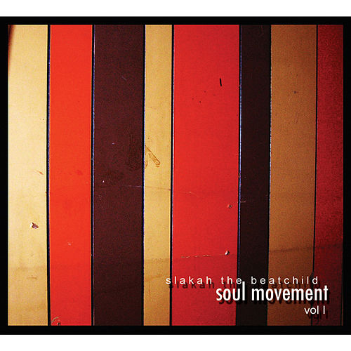 Soul Movement Vol I by Slakah The Beatchild
