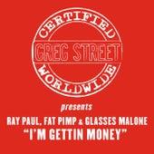 I'm Gettin' Money by Greg Street