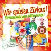 Wir Spielen Zirkus! Das Beste Für Mein Kind by Various Artists