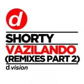 Vazilando (Remixes Part 2) by Shorty