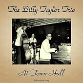 Billy Taylor Trio at Town Hall (Remastered 2016) de Billy Taylor