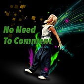 No Need To Comment von Various Artists