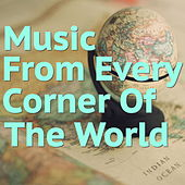 Music From Every Corner Of The World by Various Artists
