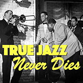 True Jazz Never Dies de Various Artists