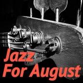 Jazz For August von Various Artists