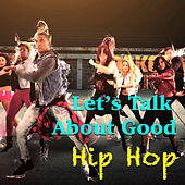 Let's Talk About Good Hip Hop de Various Artists