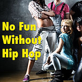 No Fun Without Hip Hop von Various Artists