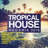 Tropical House Megamix 2016 von Various Artists