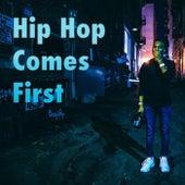 Hip Hop Comes First de Various Artists