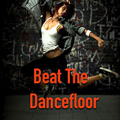 Beat The Dancefloor by Various Artists