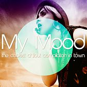 My Mood (The Coolest Chillout Compilation in Town) by Various Artists