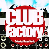 Club Factory (Selected House Music) de Various Artists